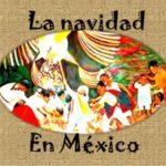 Imágenes y tradiciones de la Navidad Mexicana: Posadas, Arboles, Adornos y Piñatas Navideñas