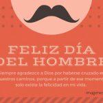 Feliz Día del hombre 2021: Imágenes bonitas con Frases para felicitar